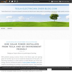 Hire Solar Power Installers from Tesla and Go Environment Friendly - tesla-electrician.over-blog.com