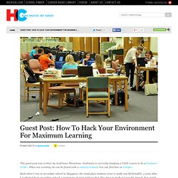 Guest Post: How To Hack Your Environment For Maximum Learning