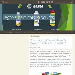 Why Using Environment-Friendly Organic Insecticides is Essential?