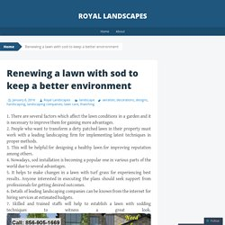 Renewing a lawn with sod to keep a better environment