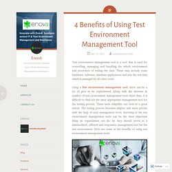 4 Benefits of Using Test Environment Management Tool