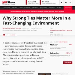 Why Strong Ties Matter More In a Fast-Changing Environment