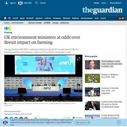 THE GUARDIAN 24/02/16 UK environment ministers at odds over Brexit impact on farming