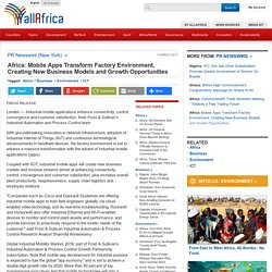 Africa: Mobile Apps Transform Factory Environment, Creating New Business Models and Growth Opportunities