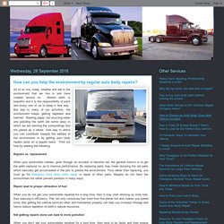 BDM Trucks: How can you help the environment by regular auto body repairs?
