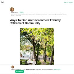Ways To Find An Environment Friendly Retirement Community