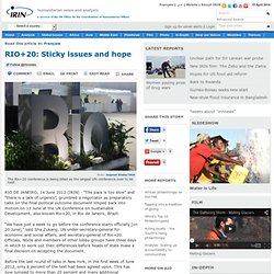 RIO+20: Sticky issues and hope | Global | Aid Policy | Early Warning | Environment | Health & Nutrition | Water & Sanitation