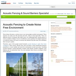 Acoustic Fencing to Create Noise Free Environment