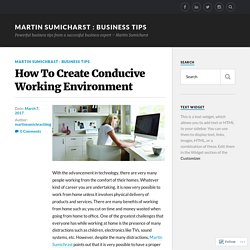 How To Create Conducive Working Environment – Martin Sumicharst