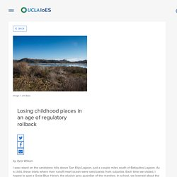 Losing childhood places in an age of regulatory rollback - Institute of the Environment and Sustainability at UCLA