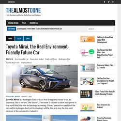 Toyota Mirai, the Real Environment-Friendly Future Car