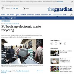 EU beefs up electronic waste recycling | Environment