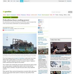 Fukushima loses cooling power | Environment