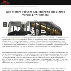Tata Motors Focuses On Adding to The Electric Vehicle Environment - TrucksBuses