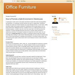 Office Furniture: How to Promote a Safe Environment in Warehouses