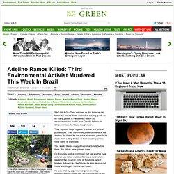 Adelino Ramos Killed: Third Environmental Activist Murdered This Week In Brazil