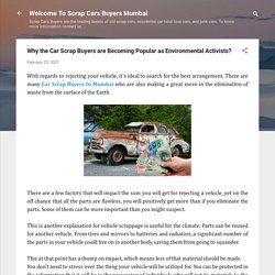 Why the Car Scrap Buyers are Becoming Popular as Environmental Activists?