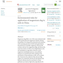 Journal of Integrative Agriculture Volume 19, Issue 7, July 2020, Environmental risks for application of magnesium slag to soils in China