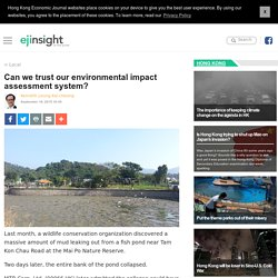 Can we trust our environmental impact assessment system? EJINSIGHT - ejinsight.com