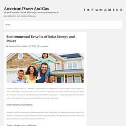 Environmental Benefits of Solar Energy and Power ~ American Power And Gas