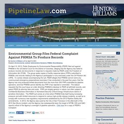 Environmental Group Files Federal Complaint Against PHMSA To Produce Records