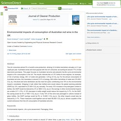 Journal of Cleaner Production Volume 72, 1 June 2014, Environmental impacts of consumption of Australian red wine in the UK