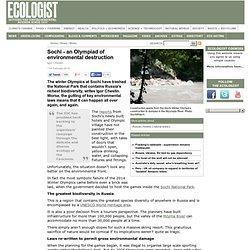 Sochi - an Olympiad of environmental destruction - News