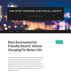 Elect Environmental Friendly Electric Vehicle Charging For Better Life