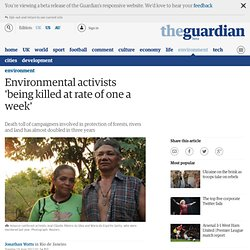 Environmental activists 'being killed at rate of one a week'