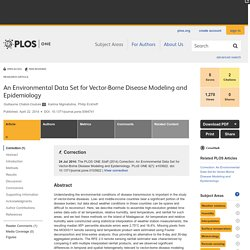 PLOS 22/04/14 An Environmental Data Set for Vector-Borne Disease Modeling and Epidemiology