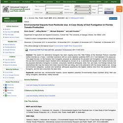 Int. J. Environ. Res. Public Health 2011, 8(12), 4649-4661; Environmental Impacts from Pesticide Use: A Case Study of Soil Fumig
