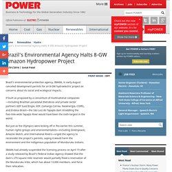 Megadams: Brazil's Environmental Agency Halts 8-GW Amazon Hydropower Project