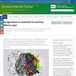 Environmental Factor - October 2018: Imagination is essential to science, Wilcox says