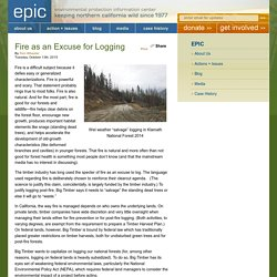 Environmental Protection Information Center (EPIC) » Fire as an Excuse for Logging