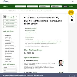 Special Issue : Environmental Health, Blue-Green Infrastructure Planning, and Health Equity