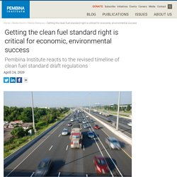 Getting the clean fuel standard right is critical for economic, environmental success