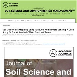 JOURNAL OF SOIL SCIENCE AND ENVIRONMENTAL MANAGEMENT 24/01/20 Soil Erosion Risk Mapping Using Rusle, Gis And Remote Sensing: A Case Study Of The Watershed Of Zou, Centre Of Benin