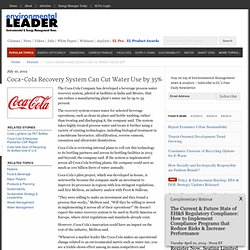 Coca-Cola Recovery System Can Cut Water Use by 35%