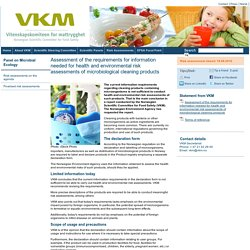 VKM_NO 18/04/16 Assessment of the requirements for information needed for health and environmental risk assessments of microbiological cleaning products