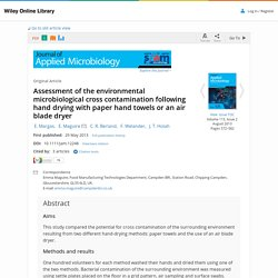J Appl Microbiol. 2013 Aug;115(2):572-82. Assessment of the environmental microbiological cross contamination following hand drying with paper hand towels or an air blade dryer.