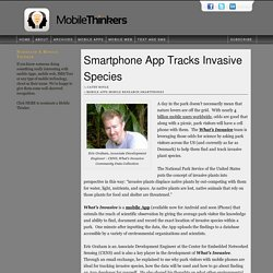 MOBILE THINKERS - DEC 2010 - Smartphone App Tracks Invasive Species.