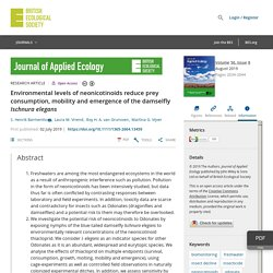 JOURNAL OF APPLIED ECOLOGY 02/07/19 Environmental levels of neonicotinoids reduce prey consumption, mobility and emergence of the damselfly Ischnura elegans
