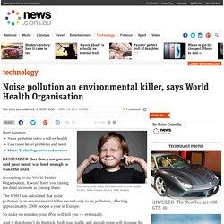 Noise pollution an environmental killer, says World Health Organisation