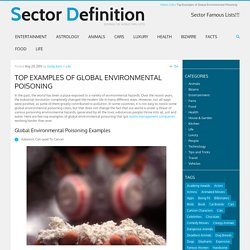 Top Examples of Global Environmental Poisoning