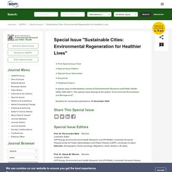 Special Issue : Sustainable Cities: Environmental Regeneration for Healthier Lives