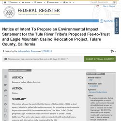 Notice of Intent To Prepare an Environmental Impact Statement for the Tule River Tribe's Proposed Fee-to-Trust and Eagle Mountain Casino Relocation Project, Tulare County, California