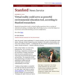 Virtual reality could serve as powerful environmental education tool, according to Stanford researchers