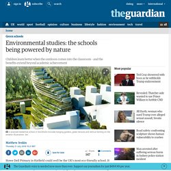 Environmental studies: the schools being powered by nature