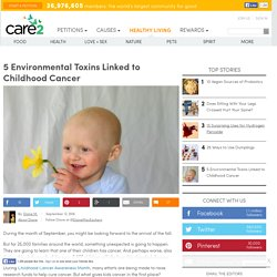 5 Environmental Toxins Linked To Childhood Cancer