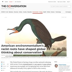 American environmentalism's racist roots have shaped global thinking about conservation